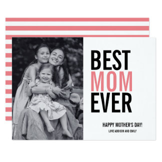 Best Mom Ever Mother's Day Photo Card