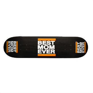 Best Mom Ever Orange Skateboard Decks