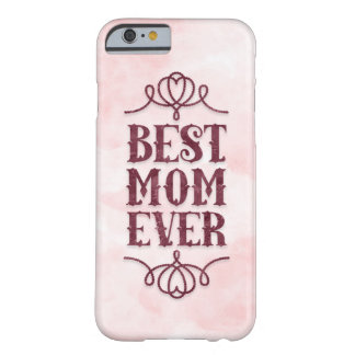 Best Mom Ever (pink) Barely There iPhone 6 Case