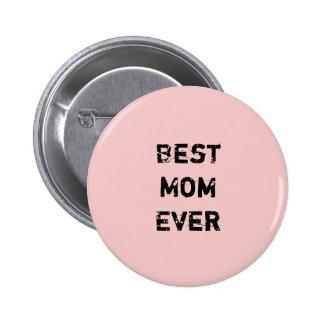 """""""BEST MOM EVER"""" Pink Pantone Rose Quartz 6 Cm Round Badge"""