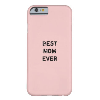 """""""BEST MOM EVER"""" Pink Pantone Rose Quartz Barely There iPhone 6 Case"""