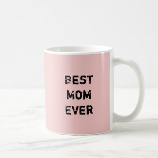 """""""BEST MOM EVER"""" Pink Pantone Rose Quartz Coffee Mug"""