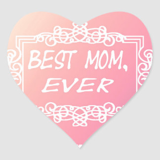 Best Mom Ever Pink Pastel mother's day gift Heart Sticker