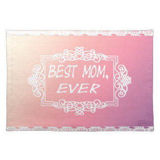 Best Mom Ever Pink Pastel mother's day gift Placemat