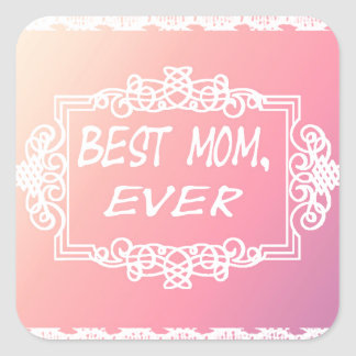 Best Mom Ever Pink Pastel mother's day gift Square Sticker