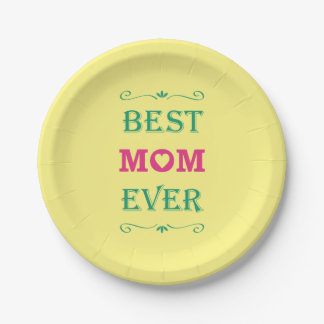 """""""Best Mom Ever"""" Pretty Text Art Design 7 Inch Paper Plate"""