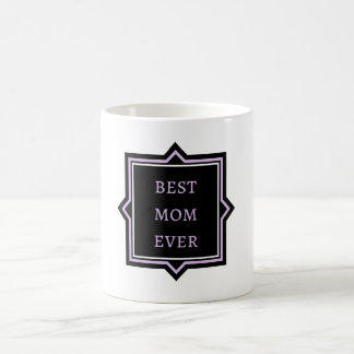 """Best Mom Ever"" Quote Black & Mauve Coffee Mug"
