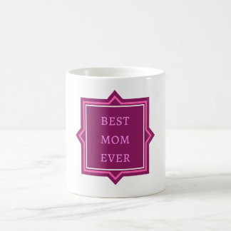"""Best Mom Ever"" Quote Gift Coffee Mug"