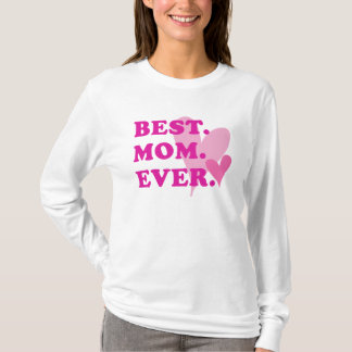 BEST. MOM. EVER. - t-shirt
