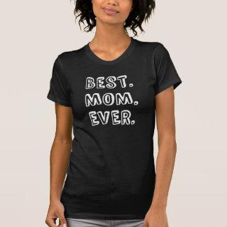 Best Mom Ever Text Design Tee Shirt