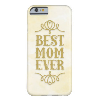 Best Mom Ever (yellow) Barely There iPhone 6 Case