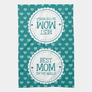 Best Mom in the World Teal Green Hearts and Circle Tea Towels
