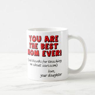 Best Mum Ever Sarcastic Funny Gift Mug