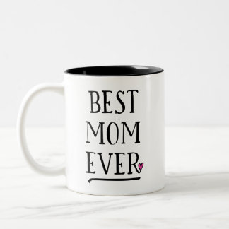 Best Mum Ever with Personal Message on other side Two-Tone Coffee Mug