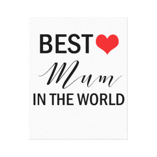 Best Mum in the World Mothers Day Canvas Print