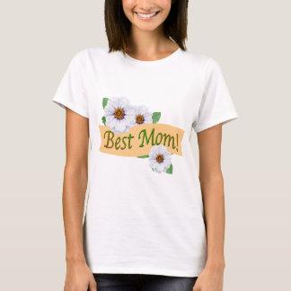 Best Mum Zinnias for Mother's Day T-Shirt