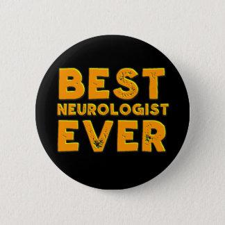 Best neurologist ever 6 cm round badge