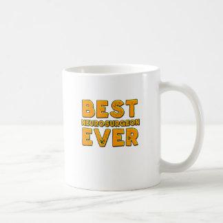 Best neurosurgeon ever coffee mug