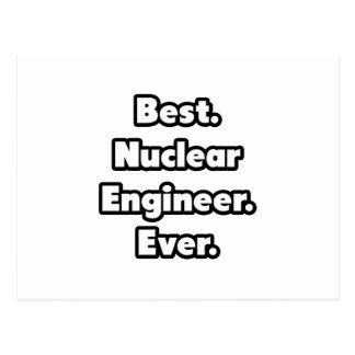 Best. Nuclear Engineer. Ever. Postcard