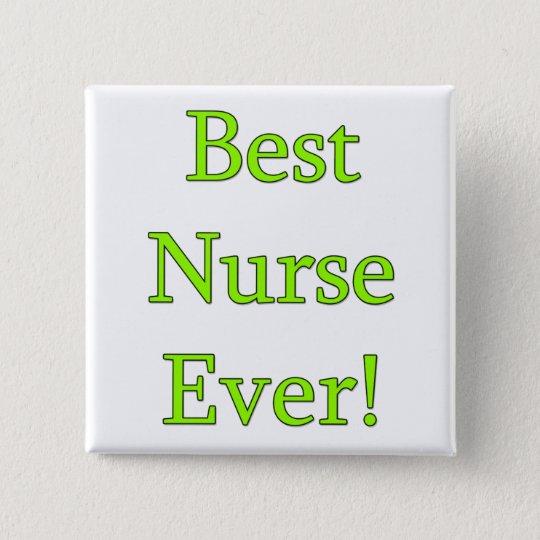 Best Nurse Ever 15 Cm Square Badge