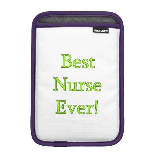Best Nurse Ever iPad Mini Sleeve