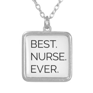 Best. Nurse. Ever. Silver Plated Necklace