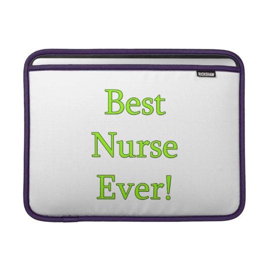Best Nurse Ever Sleeve For MacBook Air