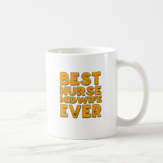 Best nurse midwife ever coffee mug