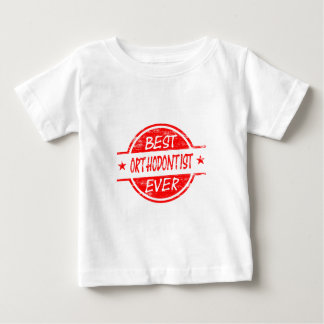 Best Orthodontist Ever Red Baby T-Shirt
