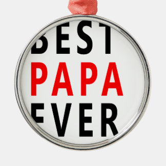 Best Papa Ever Metal Ornament