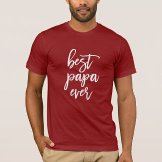 Best Papa Ever White Handwritten Script T-Shirt