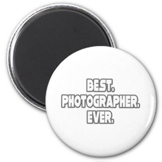 Best Photographer Ever Magnet