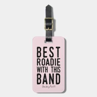 Best Roadie (maybe) (blk) Luggage Tag