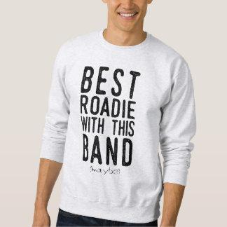 Best Roadie (maybe) (blk) Sweatshirt