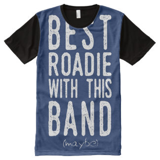 Best Roadie (maybe) (wht) All-Over Print T-Shirt