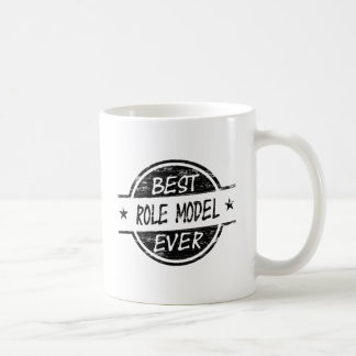 Best Role Model Ever Black Coffee Mug