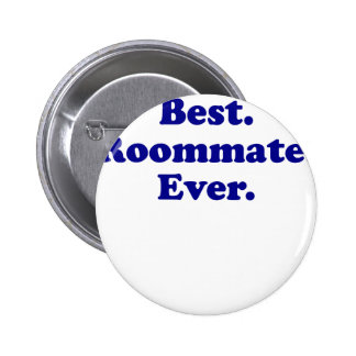 Best Roommate Ever Pinback Button