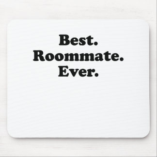 Best Roommate Ever Mouse Pads