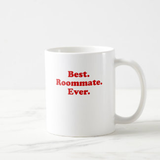 Best Roommate Ever Coffee Mugs