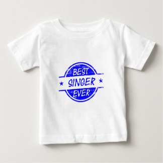 Best Singer Ever Blue Baby T-Shirt
