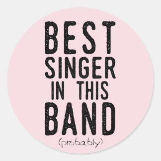 Best Singer (probably) (blk) Classic Round Sticker