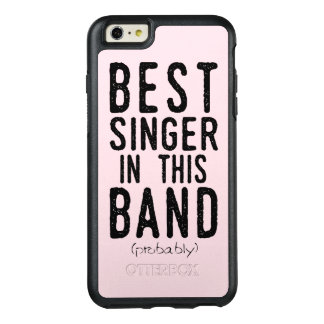 Best Singer (probably) (blk) OtterBox iPhone 6/6s Plus Case