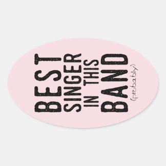 Best Singer (probably) (blk) Oval Sticker