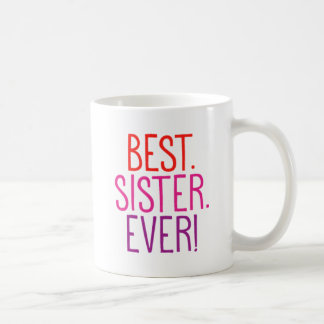 Best. Sister. Ever! Coffee Mug