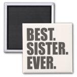 Best. Sister. Ever. Refrigerator Magnet
