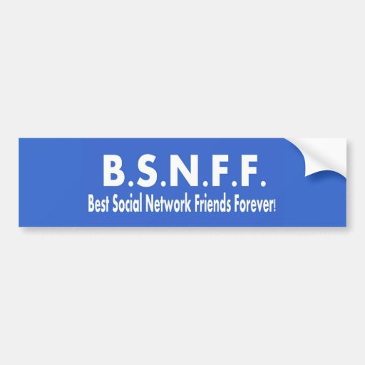 Best Social Network Friends Forever (BSNFF) Bumper Sticker