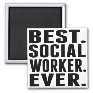 Best. Social Worker. Ever. Square Magnet