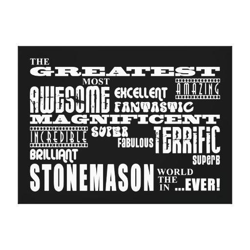 Best Stonemasons : Greatest Stonemason Gallery Wrap Canvas