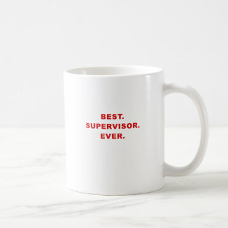 Best Supervisor Ever Coffee Mug