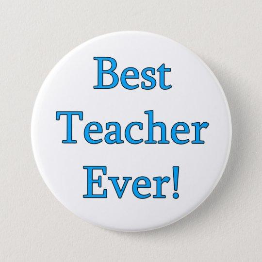 Best Teacher Ever 7.5 Cm Round Badge